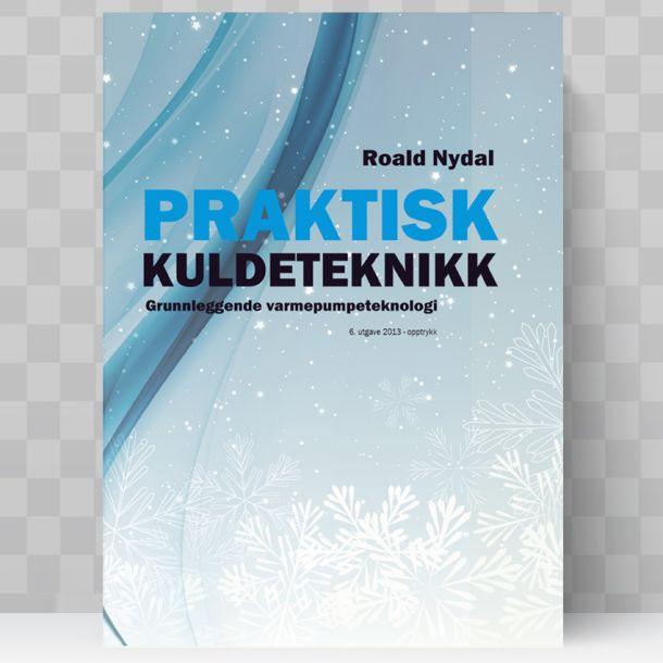 Praktisk kuldeteknikk 2013 - Roald Nydal - papirbok
